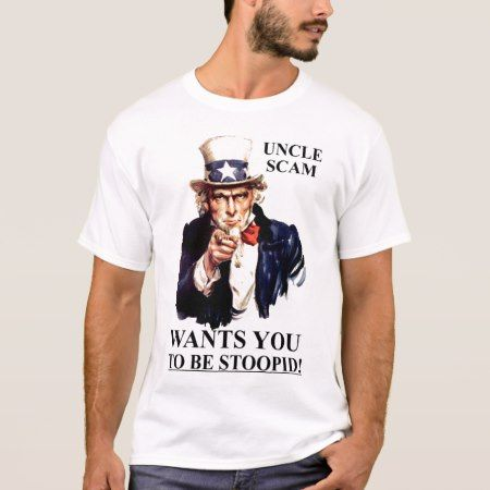 Uncle Scam Wants You to be Stoopid T-Shirt - tap, personalize, buy right now!