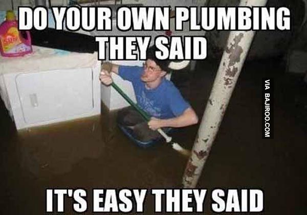 diy plumbing funny meme 21 Funny and viral memes on the internet