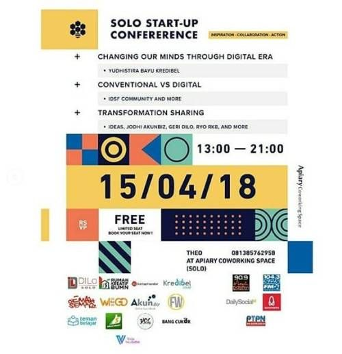 Solo Start Up Conference Minggu 15 April 2018 pkl 13.00 - 21.00WIB  Apiary Coworkingspace #Solo Jl Mawar No.9 Mangkubumen #Surakarta (Belakang Lapangan Kota Barat)  FREE But Limited Seat | CP: Theo 0813 8576 2958 - Changing Our Minds Through Digital Era (Yudhistira Bayu Kredibel) - Conventional vs Digital (IDSF Community and More) - Transformation Sharing ( Ideas Jodhi Palgunadi AKUNbiz Geri Dilo Ryo RKB dll)  #startup #digital #acarasolo #jaringacara #agendasolo #acarasurakarta #AKUNbiz…