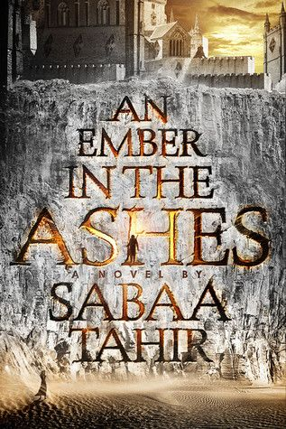 """An Ember in the Ashes by Sabaa Tahir """"Whoa! Intense world building, crazy high suspense, and deep characterizations make this book completely immersive and addicting. I loved losing myself in its pages."""" -@jesskhoury"""