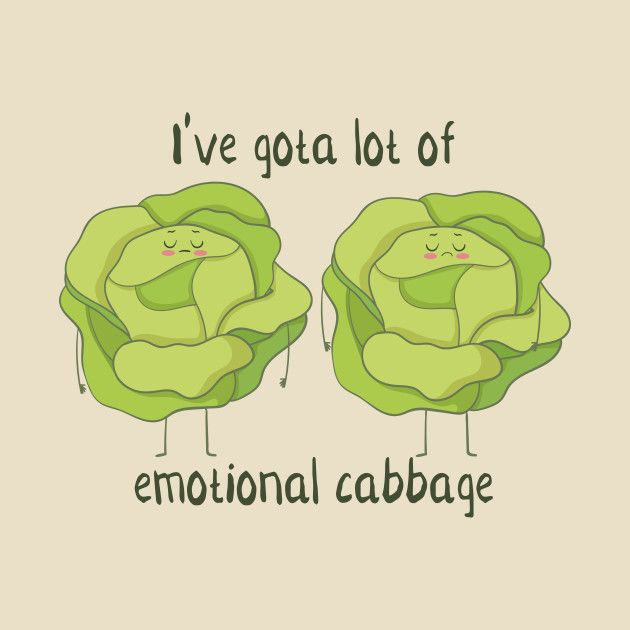 Emotional Cabbage Funny Vegetable Gifts Emotional Cabbage T Shirt Teepublic Funny Food Puns Veggie Puns Funny Vegetables
