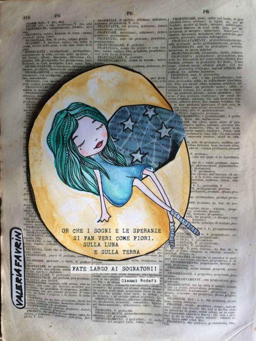 Or che i sogni e le speranze si fan veri come fiori, sulla luna e sulla terra fate largo ai sognatori! Gianni Rodari