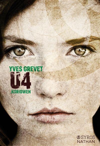 U4 . Koridwen / Yves Grevet. - Nathan Jeunesse, Syros Jeunesse, 2015