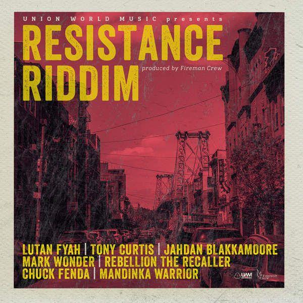 Resistance Riddim (Union World Music)  #chuckfenda #ChuckFenda #FiremanCrew #JahdanBlakkamoore #JahdanBlakkamoore #LutanFyah #LutanFyah #MandinkaWarrior #MandinkaWarrior #MarkWonder #MarkWonder #RebellionTheRecaller #RebellionTheRecaller #ResistanceRiddim #TonyCurtis #TonyCurtis #UnionWorldMusic