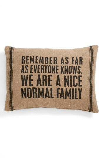 Hahaha!! I so need this!! Primitives by Kathy 'Normal Family' Pillow | Nordstrom