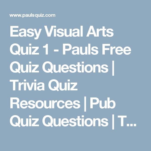 Easy Visual Arts Quiz 1 - Pauls Free Quiz Questions | Trivia Quiz Resources | Pub Quiz Questions | Trivia Quiz