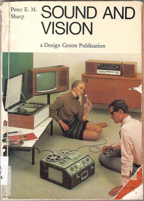 Sound and Vision: A Design Centre Publication by Peter E. M. Sharp, 1968.