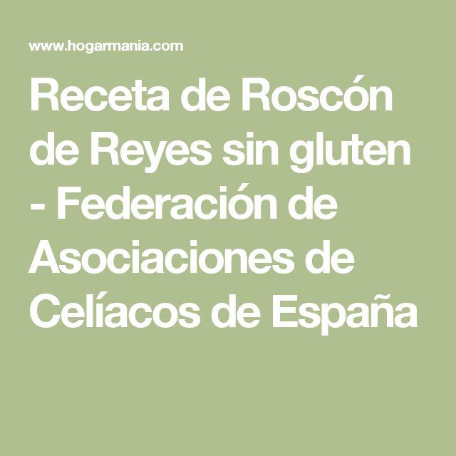 Receta de Roscón de Reyes sin gluten - Federación de Asociaciones de Celíacos de España