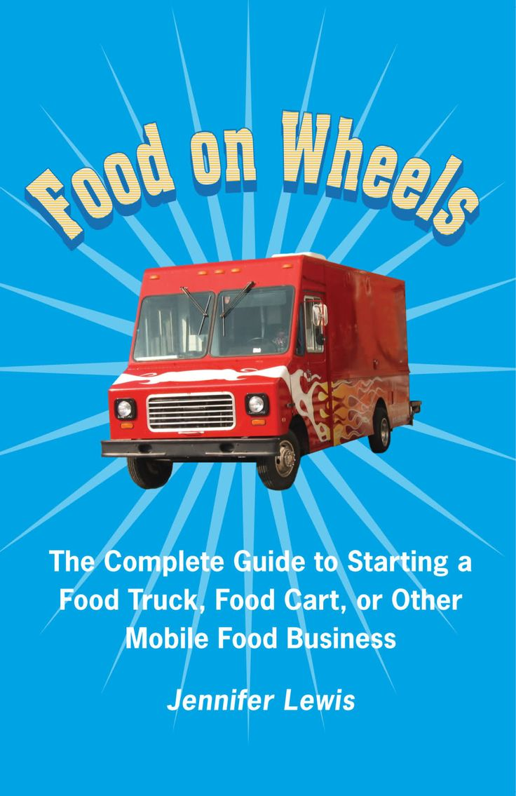 How To Start A Food Truck Business Book Is Now Available!