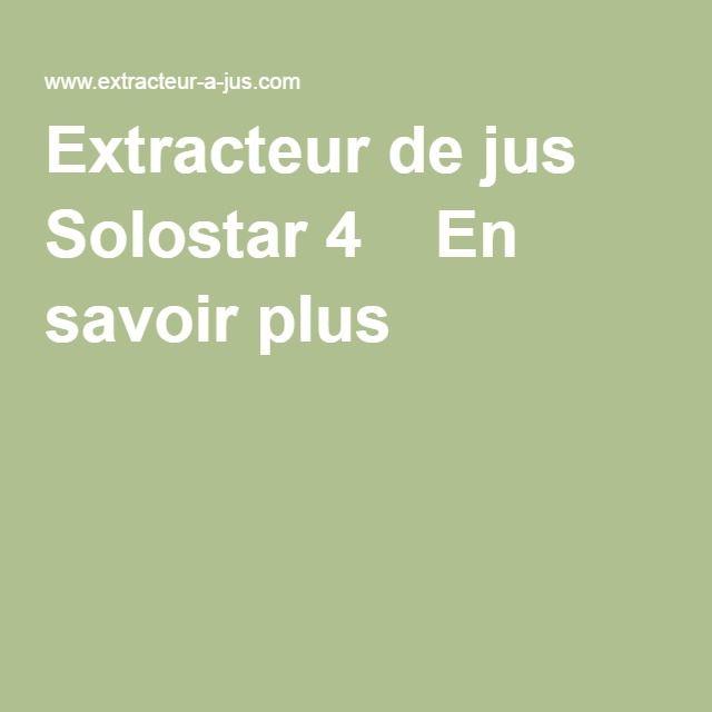 Extracteur de jus Solostar 4   En savoir plus