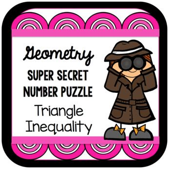 In this super secret number puzzle, students work with the triangle inequality theorem. Students need to know that the sum of any two sides of a triangle must be greater than the third side. Students find the answers to each of the ten questions and then add their