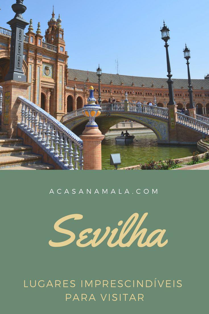 Dicas de lugares para ver em Sevilha numa viagem curta.