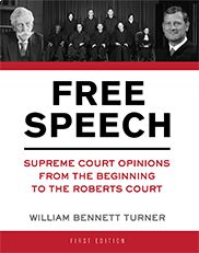 """Free Speech: Supreme Court Opinions from the Beginning to the Roberts Court"" (First Edition) William Bennett Turner  This text is a collection of Supreme Court opinions on free speech. These opinions help students learn how justices think, reason, express themselves, wrestle with contentious issues, and reach decisions. The book features precedent-setting cases including Schenck v. United States, the Pentagon Papers case, and Citizens United."