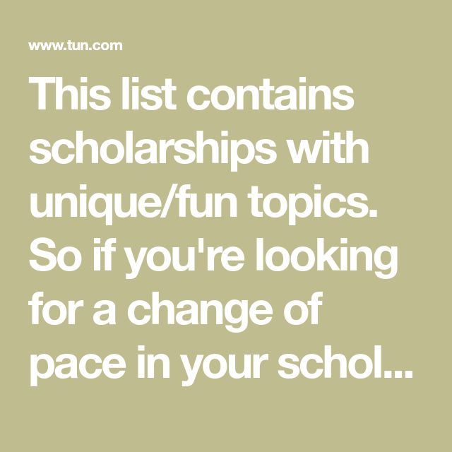 This list contains scholarships with unique/fun topics. So if you're looking for a change of pace in your scholarship search, here it is! 1. Emergency Dentist Scholarship – $1,000 – Apply annually by June 1 We've all thought about which superpowers we would want. Make a video about what superpower you would want and
