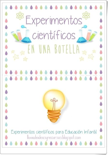 """""""Experimentos científicos en una botella III"""", de lluviadeideasyrecursos.blogspot.com, es un cuaderno que contiene un pequeño y magnífico conjunto de experimentos sobre plantas que se pueden realizar en botellas para el trabajo en Educación Infantil."""