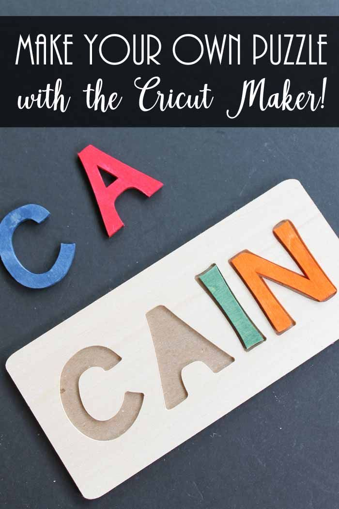 Make Your Own Puzzle With The Cricut Maker Diy Cricut Make Your Own Puzzle Name Puzzle