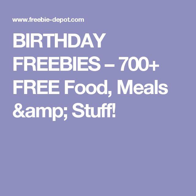 BIRTHDAY FREEBIES – 700+ FREE Food, Meals & Stuff!