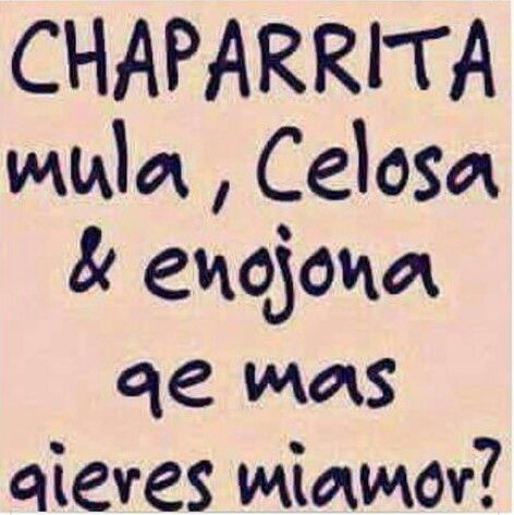 #chaparrita #miamor #celosa #enojona que mas quieres