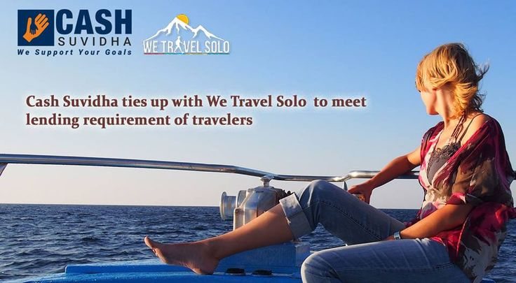 Cash Suvidha ties up with We Travel Solo to meet lending requirement of travelers. #CashSuvidha #FundsforTour #WeTravelersSolo #LoanforTravel  Follow us on twitter: twitter.com/CashSuvidha