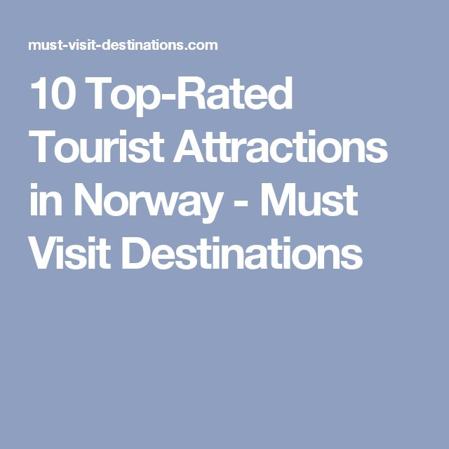 10 Top-Rated Tourist Attractions in Norway - Must Visit Destinations