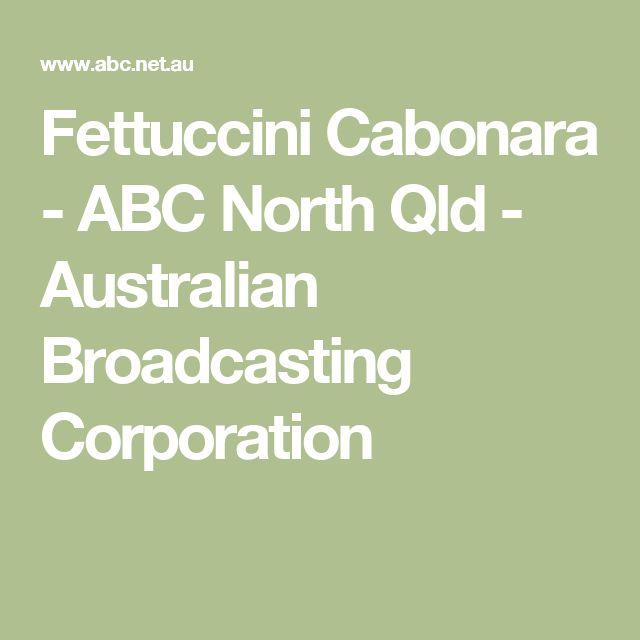 Fettuccini Cabonara - ABC North Qld - Australian Broadcasting Corporation