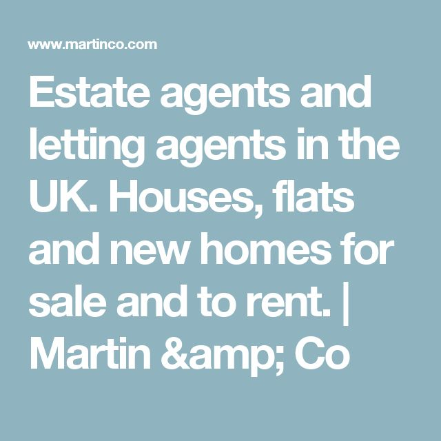 Estate agents and letting agents in the UK. Houses, flats and new homes for sale and to rent.   Martin & Co