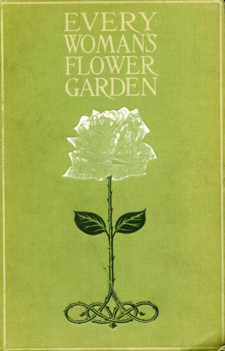 Every Woman's Flower Garden By Mary Hampden 1915