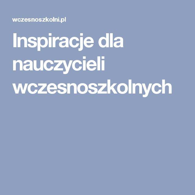 Inspiracje dla nauczycieli wczesnoszkolnych