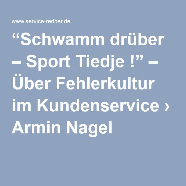 """""""Schwamm drüber – Sport Tiedje !"""" – Über #Fehlerkultur im #Kundenservice › Armin Nagel"""