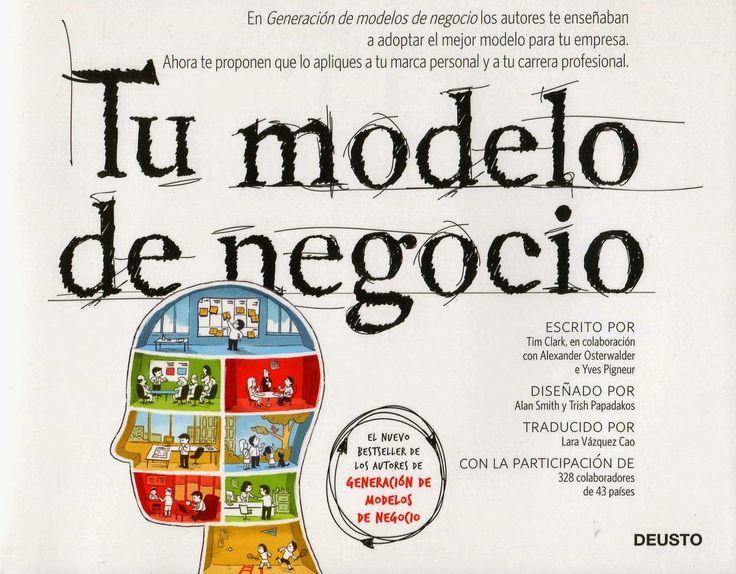 ACTUALIZACIÓN !! - Tu Modelo de Negocio – Tim Clark – PDF – Español  http://helpbookhn.blogspot.com/2014/07/tu-modelo-de-negocio-tim-clark-pdf.html