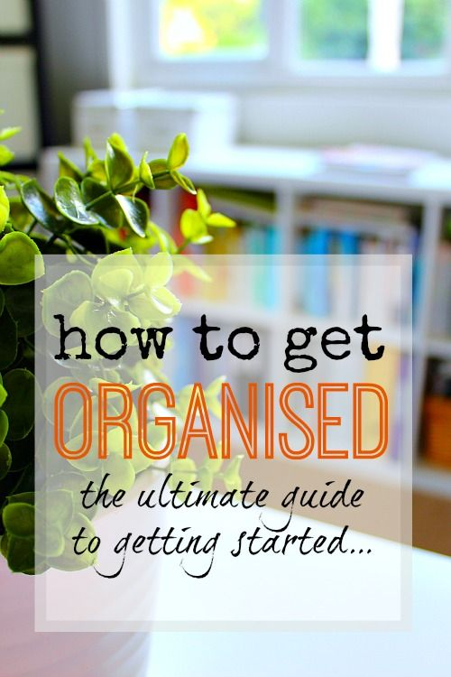 how to get started organizing your home