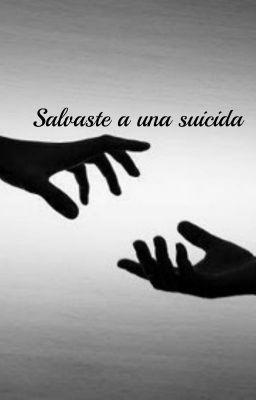 """Leer """"Salvaste a una suicida © - #1 Increíble ¿no?"""" #wattpad #novela-juvenil"""