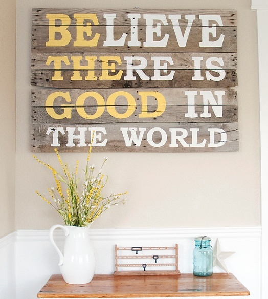 """"""" #BElieve THEre is GOOD in the world."""" #pallet wood sign #DIY"""