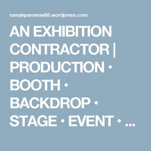 AN EXHIBITION CONTRACTOR | PRODUCTION • BOOTH • BACKDROP • STAGE • EVENT • CUSTOM DISPLAY