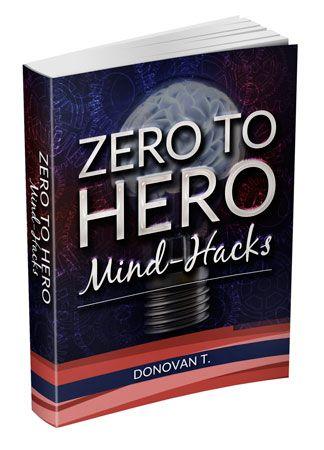 Zero To Hero Mind-Hacks