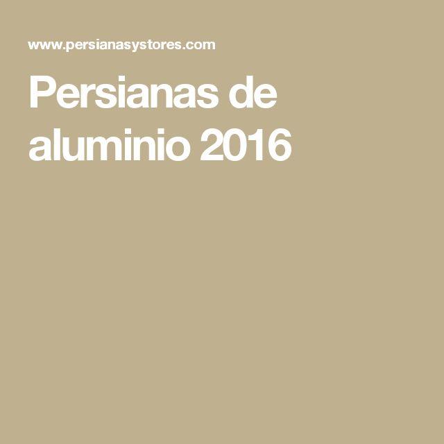 Persianas de aluminio 2016