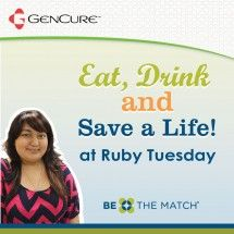 Join us at all San Antonio Ruby Tuesday locations July 10 to 12 to eat, drink and save a life! Mention Lily or Be The Match when dining and 20% of proceeds will benefit our mission to provide lifesaving marrow transplants to patients in need.