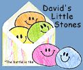 Theme: David and Goliath, message, God will help you to chase away your fears with these stones that have words of hope written on them