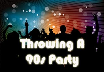 Throwing a 90s Party: lots of music and costume ideas