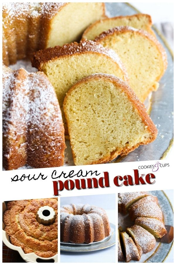 My Sour Cream Pound Cake Is Absolutely The Best Dense Moist And Flavorful This P In 2020 Best Sour Cream Pound Cake Recipe Sour Cream Pound Cake Cookie Cups Recipe