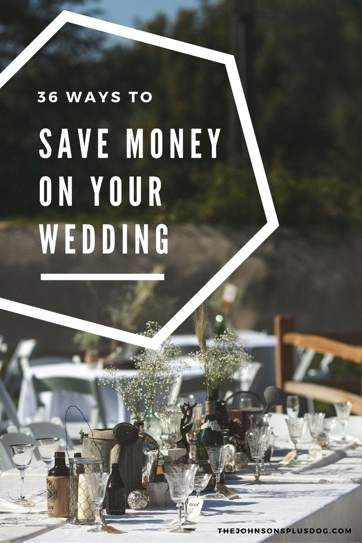 36 Genius Ways to Save Money on Your Wedding