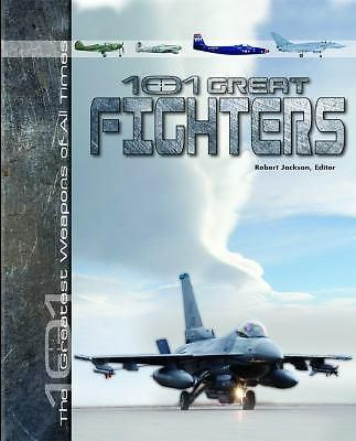 101 Great Fighters, 101 Greatest Weapons of All Times by Robert Jackson, 9781435