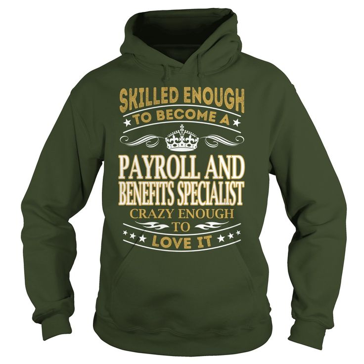 Skilled Enough to Become a Payroll And Benefits Specialist Crazy Enough to Love It Job Shirts #gift #ideas #Popular #Everything #Videos #Shop #Animals #pets #Architecture #Art #Cars #motorcycles #Celebrities #DIY #crafts #Design #Education #Entertainment #Food #drink #Gardening #Geek #Hair #beauty #Health #fitness #History #Holidays #events #Home decor #Humor #Illustrations #posters #Kids #parenting #Men #Outdoors #Photography #Products #Quotes #Science #nature #Sports #Tattoos #Technology…