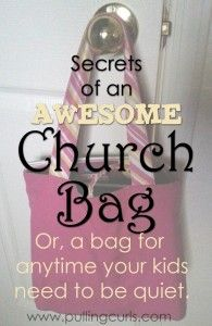 Having a good quiet bag or a church bag can mean the difference between both you and your child enjoying the meeting, or a LOT of grief. #pullingcurls