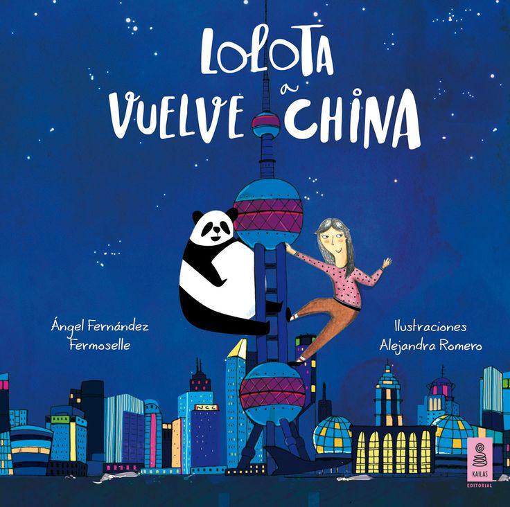 #Infantil: 'Lolota vuelve a China', tercera entrega de Lolota con texto de Ángel Fernández Fermoselle, e ilustraciones de Alejandra Romero. #Cuentos #HoyLeemos #LibrosInfantiles