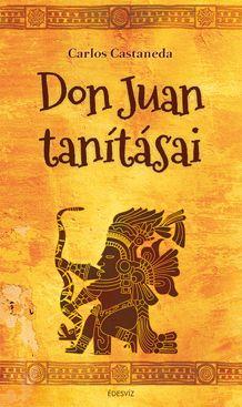 """CARLOS CASTANEDA: DON JUAN TANÍTÁSAI Carlos Castaneda antropológus hallgatóként tanítványul szegődik Don Juan, jaki indián varázsló mellé, aki tudásának egyre mélyebb rétegeit tárja fel előtte, beavatja a látás, a módosult tudatállapotok, Mexikó és a """"másik világ"""" titkaiba. A Don Juan tanításai Carlos Castaneda első és legsikeresebb írása."""