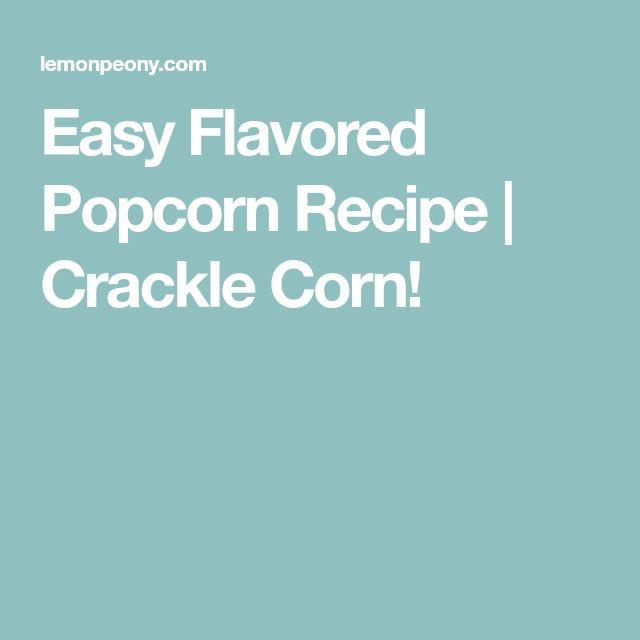 Easy Flavored Popcorn Recipe | Crackle Corn!