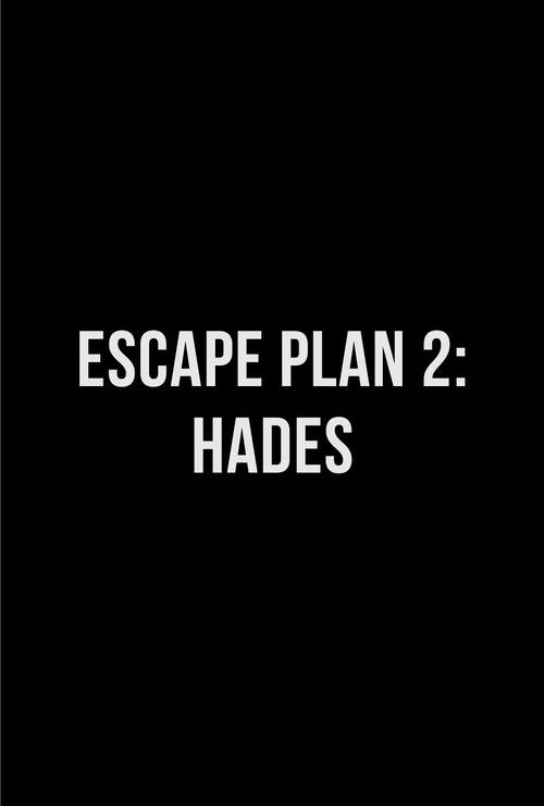 Watch Escape Plan 2: Hades Full-Movie