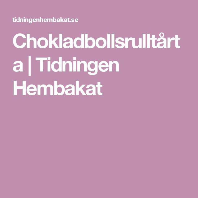 Chokladbollsrulltårta   Tidningen Hembakat