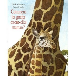 Comment les girafes disent-elles maman ? Gérald stehr